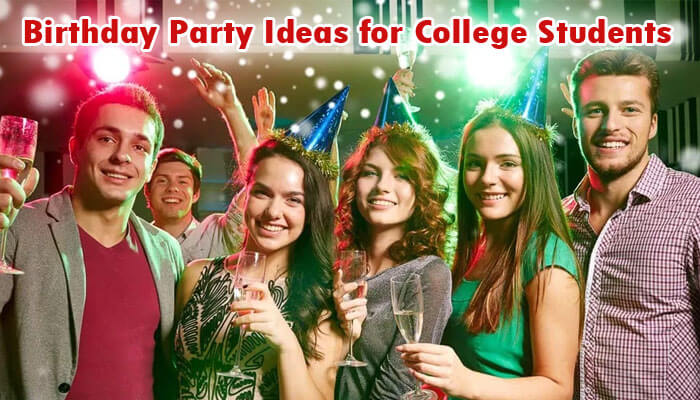 5 Awesome Birthday Party Ideas for College Student
