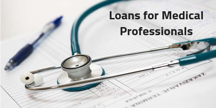 How to Get a Loan for Medical Professionals in India Approved?