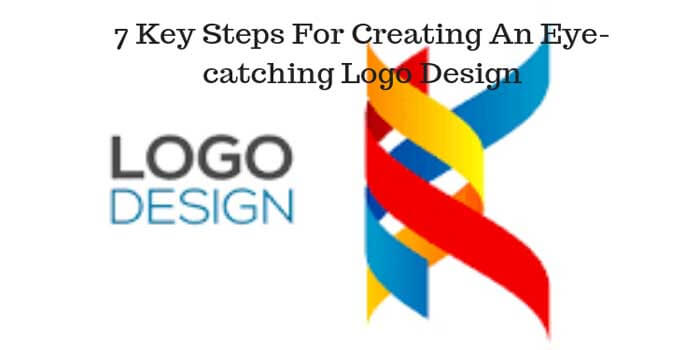 7 Key Steps For Creating An Eye-catching Logo Design
