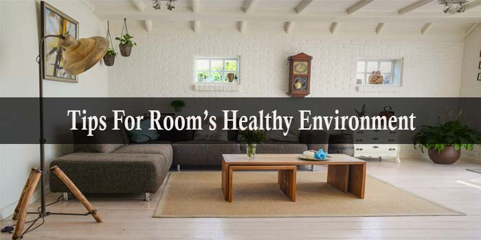 Healthy Environment Tips By Room Of The House