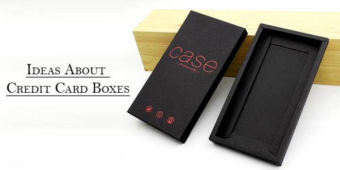 Ideas About Credit Card Boxes