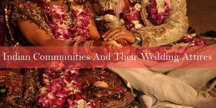 Indian communities and their wedding attires