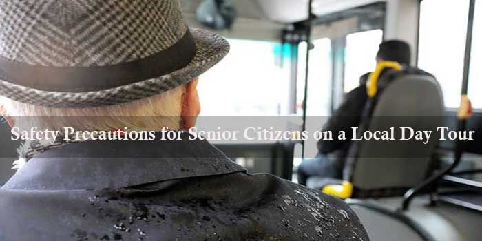 Safety Precautions for Senior Citizens on a Local Day Tour