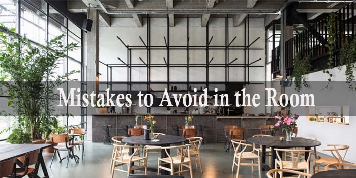 mistakes to avoid in the room
