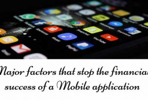 Major factors that stop the financial success of a Mobile application