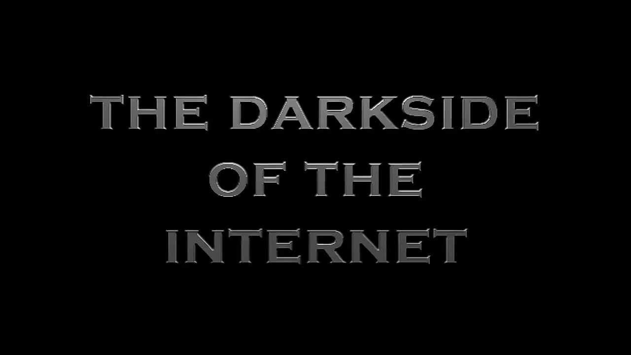 The Scary & Darkside Of The Internet