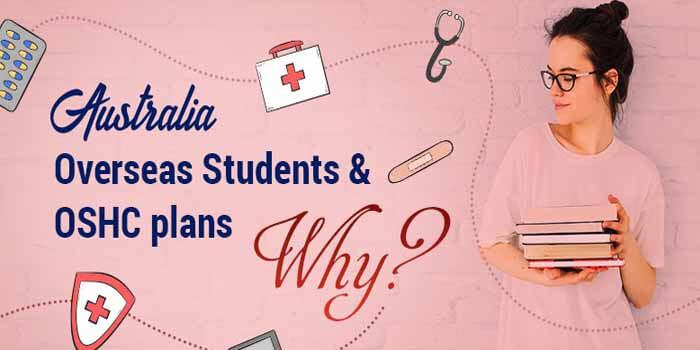 Australia – Overseas Students & OSHC plans : Why?