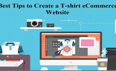Best Tips to Create a T-shirt eCommerce Website