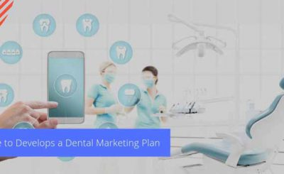Guide to Develops a Dental Marketing Plan