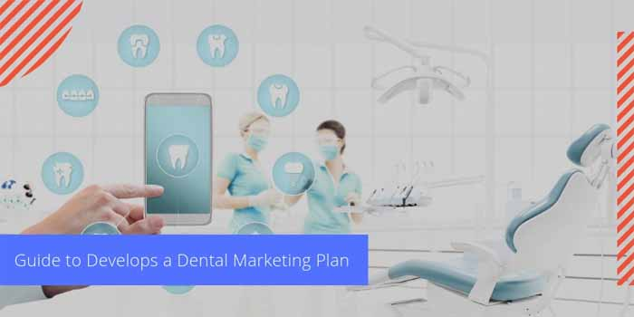 Guide to Develops a Dental Marketing Plan