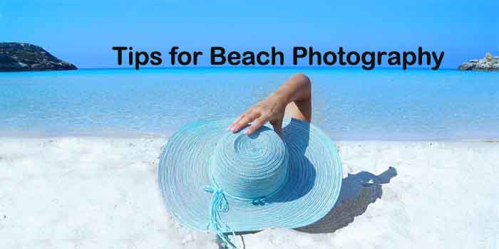 9 Tips for Beach Photography That Shutterbugs Who Love to Travel