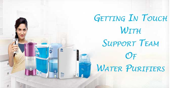 How to Be Getting In Touch With Support Team Of Water Purifiers?