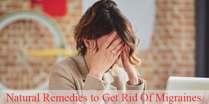 6 Natural Remedies to Get Rid Of Migraines