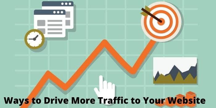 10 best Ways to Drive More Traffic to Your Website in 2020