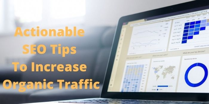 12 Actionable SEO Tips To Increase Organic Traffic