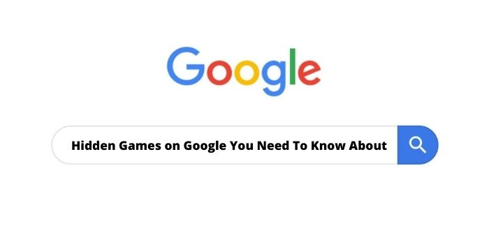 Hidden Games on Google You Need To Know About