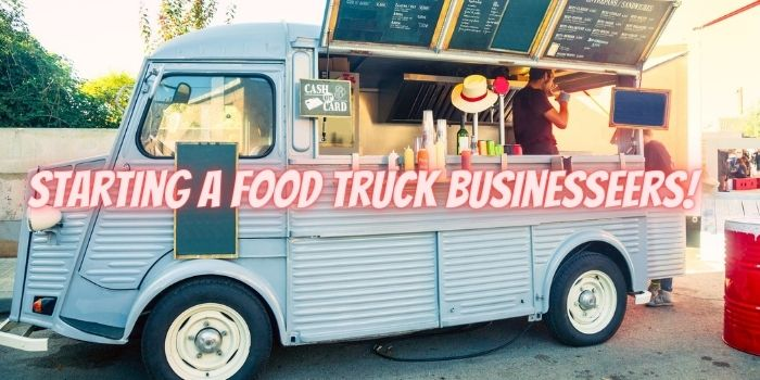 Starting a Food Truck Business: A Step by Step Guide
