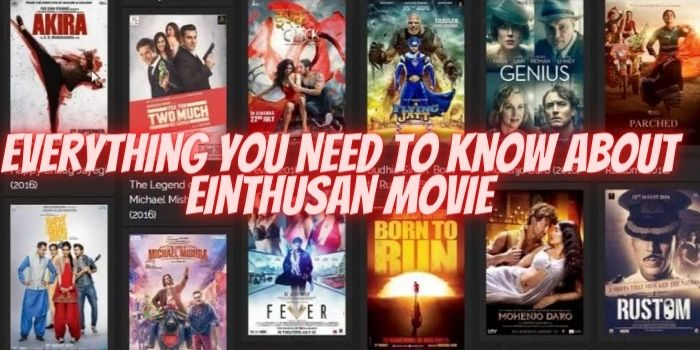 Einthusan 2021 : Everything You Need to Know About Einthusan Movie!