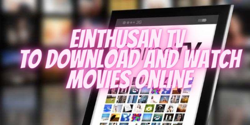 Einthusan TV 2021: Einthusan TV Alternatives to Download and Watch Movies Online