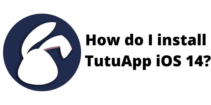 How do I install TutuApp iOS 14?