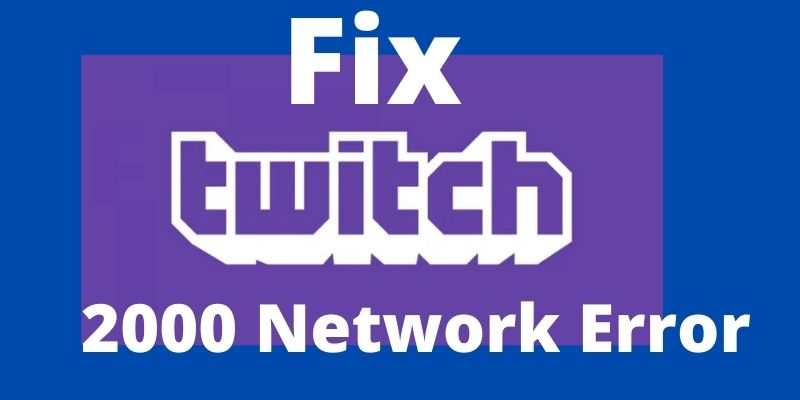 Twitch 2000 Network Error On Chrome [Solved]!