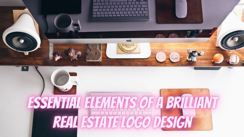 4 Essential Elements Of A Brilliant Real Estate Logo Design