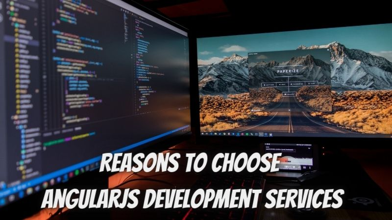 Reasons to Choose AngularJS Development Services in 2021