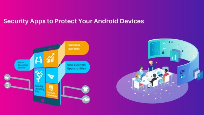 Top 13 Security Apps to Protect Your Android Devices