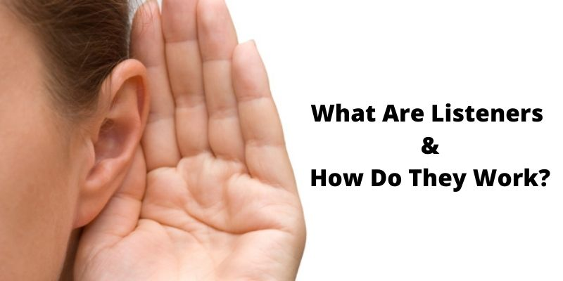 What Are Listeners and How Do They Work?