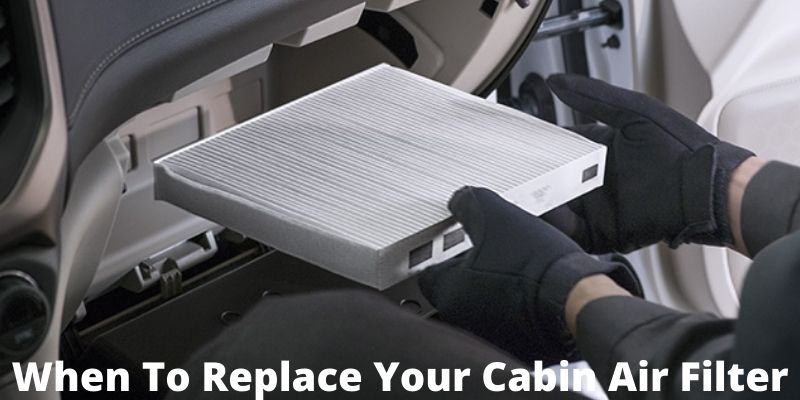 When To Replace Your Cabin Air Filter