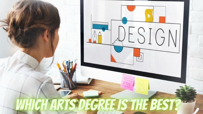 Which Arts degree is the best?