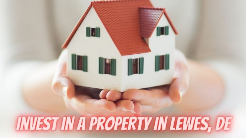 Why you should invest in a property in Lewes, DE