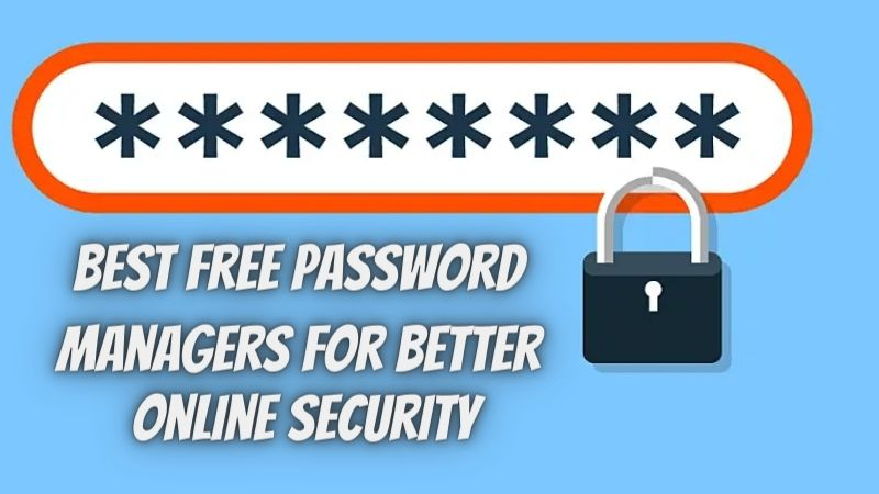 Top 7 Best Free Password Managers for Better Online Security in 2021