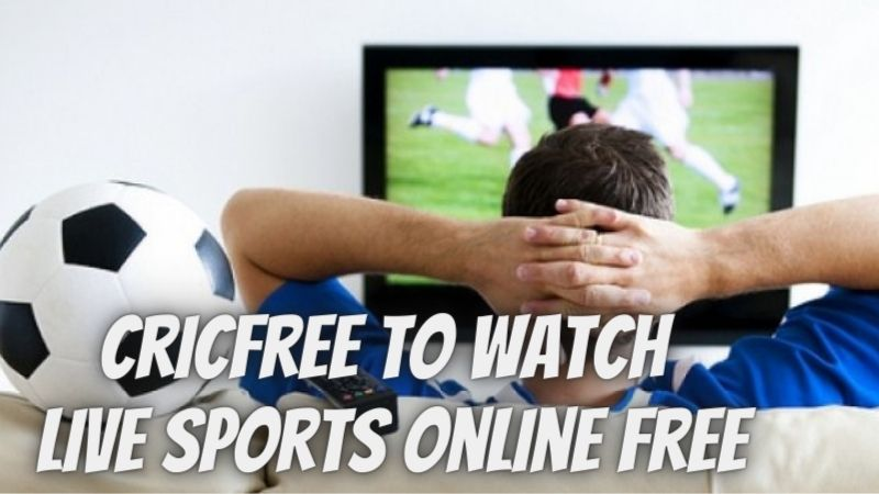 Cricfree 2021 to watch live sports online free