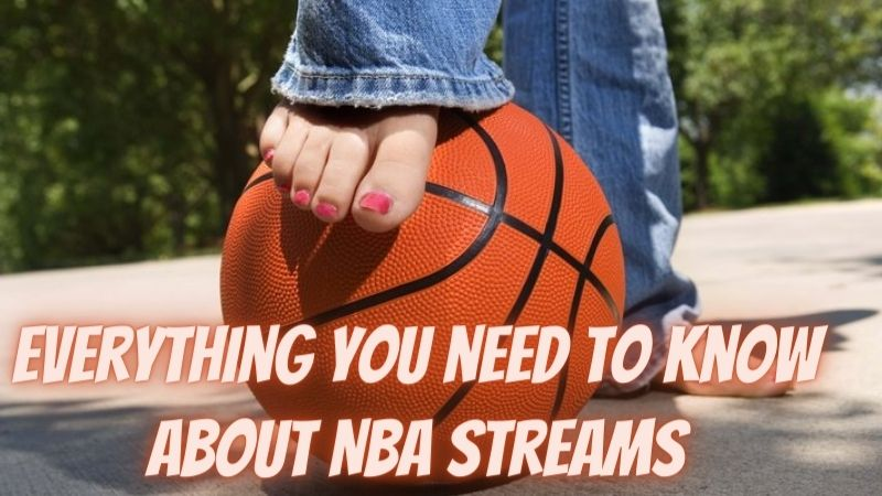 Know about NBA Streams With Quick Fix Of NBA Streams XYZ Not Working Issue!