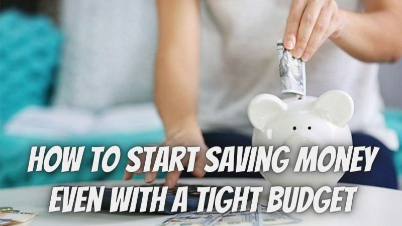 Everything you need to know about: How to Start Saving Money Even With a Tight Budget