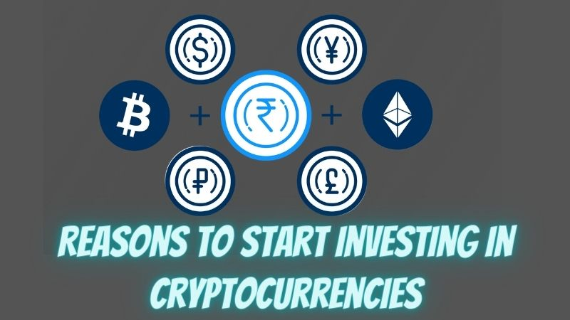 Top 6 Reasons to Start Investing in Cryptocurrencies in 2021