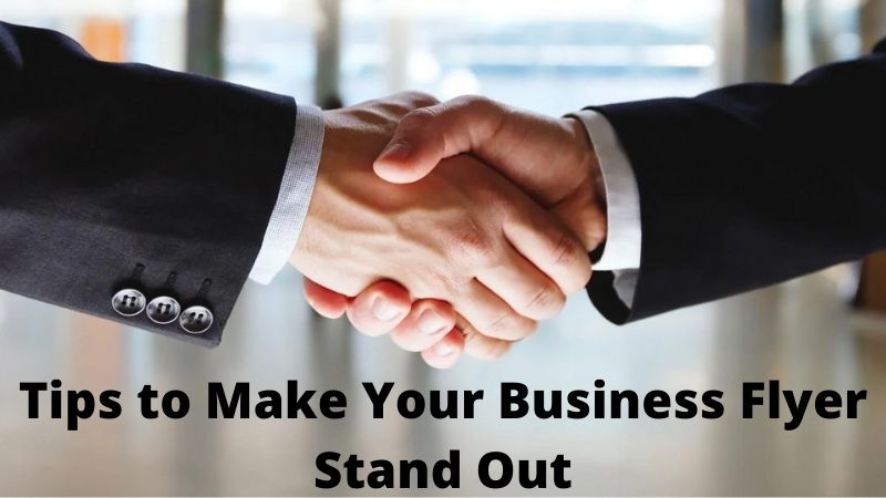What are The Top 8 Tips to Make Your Business Flyer Stand Out