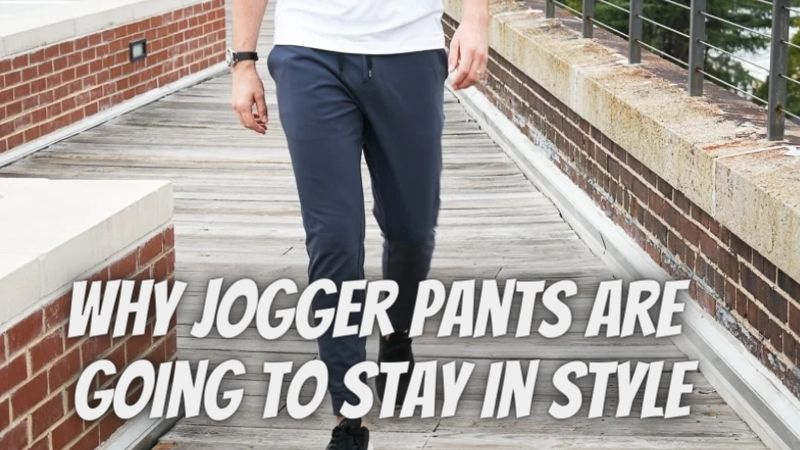 Why Jogger Pants Are Going to Stay in Style