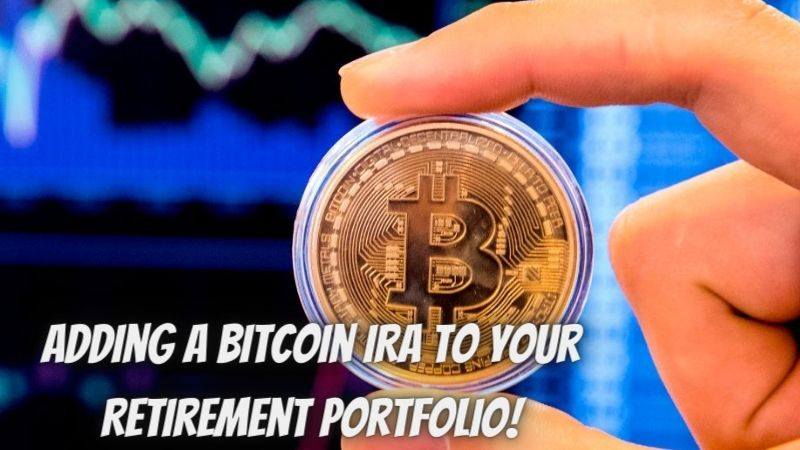 How and Why You Should Consider Adding a Bitcoin IRA to Your Retirement Portfolio!