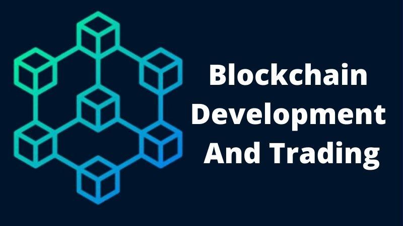 Blockchain Development And Trading