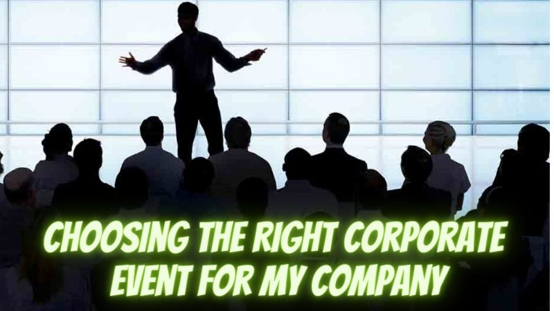 Choosing the Right Corporate Event for My Company