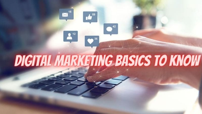 Digital Marketing Basics : Everything You Need for Your Quality Website