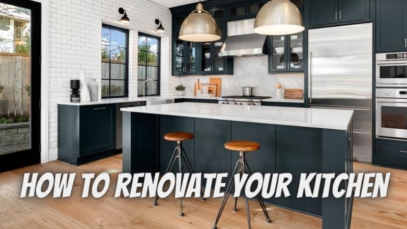 How to renovate Your Kitchen: 6 Beautifying Ways
