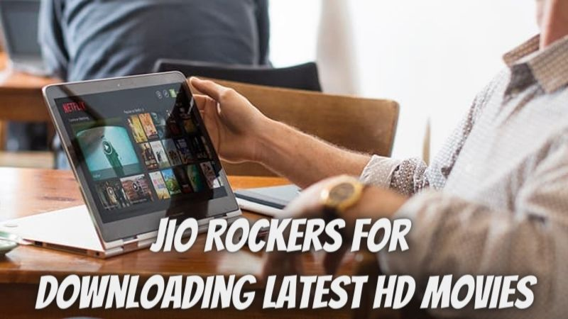 Jio Rockers 2021: Latest HD Movies Downloading Site