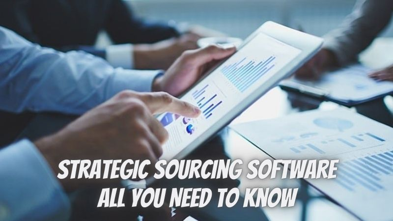 Strategic Sourcing Software- All You Need to Know