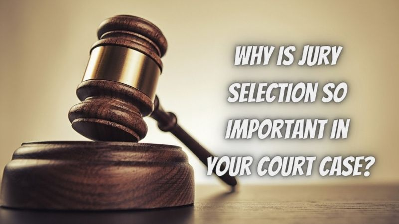 Why is jury selection so important in your court case? Here are the top 3 reasons why!