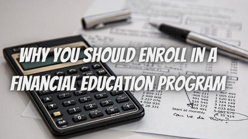 3 reasons why you should enroll in a financial education program
