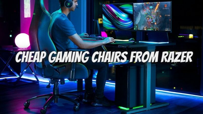 Cheap Gaming Chairs from Razer – Do You Really Want to Pay More?