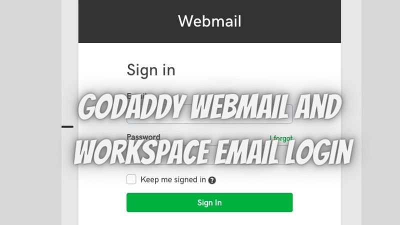 Godaddy Webmail and Workspace Email Login : A STEP-BY-STEP GUIDE